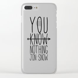 You know nothing Jon.Snow Clear iPhone Case