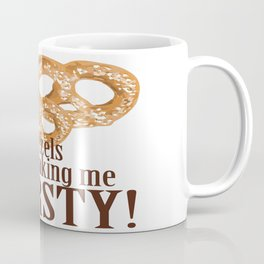 These pretzels are making my thirsty! Coffee Mug