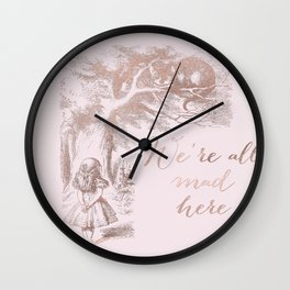 Alice in the rose gold - We're all mad here Wall Clock