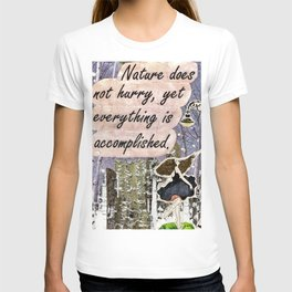 Nature Does Not Hurry T-shirt