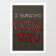 I survived DRIVE THRU Art Print