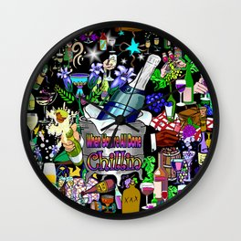 When You're All Done Chillin Wall Clock