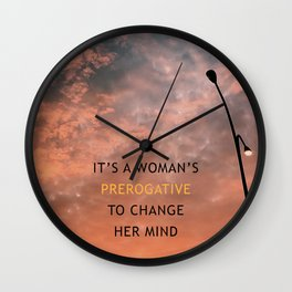 Woman's Prerogative Wall Clock