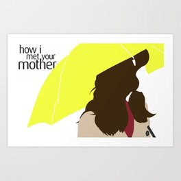 The Mother - HIMYM Art Print