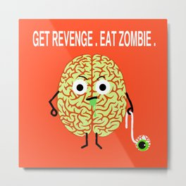Revenge of the Zombie Eating Brain.The Eye Is Desert. Metal Print