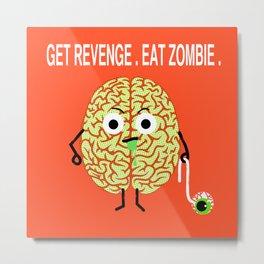 Revenge of the Zombie Eating Brain.The Eye Is Desert. Metal Print