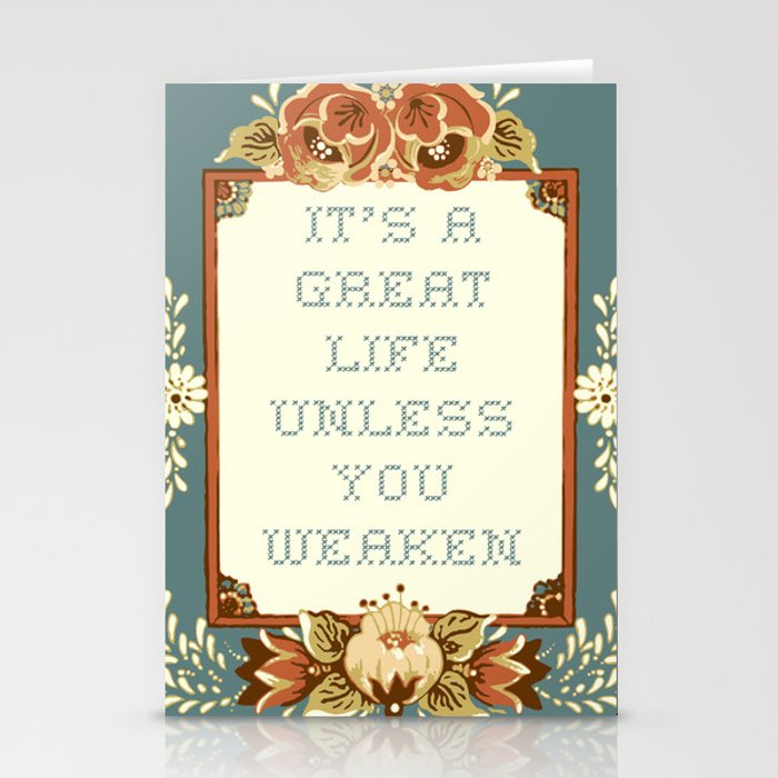 It's a Great Life Unless You Weaken Stationery Cards