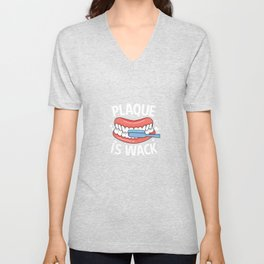 Plague Is Wack Tooth Funny Dental Hygienist For A Dentist Unisex V-Neck
