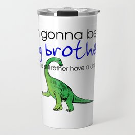 Gonna be big brother Travel Mug