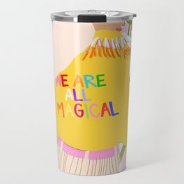 We are magical Travel Mug