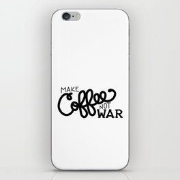Coffee Not War (Black) iPhone Skin