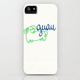 Guau - a dog iPhone Case