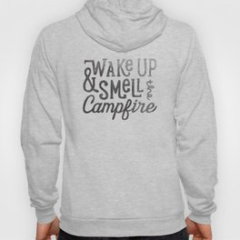 wake up & smell the campfire Hoody