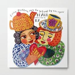 Tea and Love and Friendship Metal Print