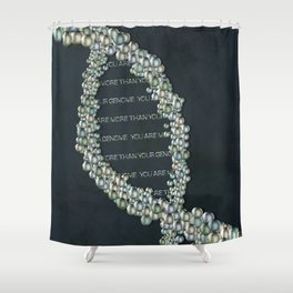 You Are More Than Your Genome Shower Curtain