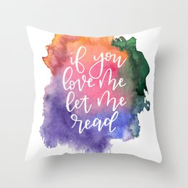 If You Love Me Let Me Read Throw Pillow