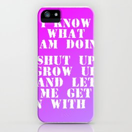 I know what I am doing iPhone Case