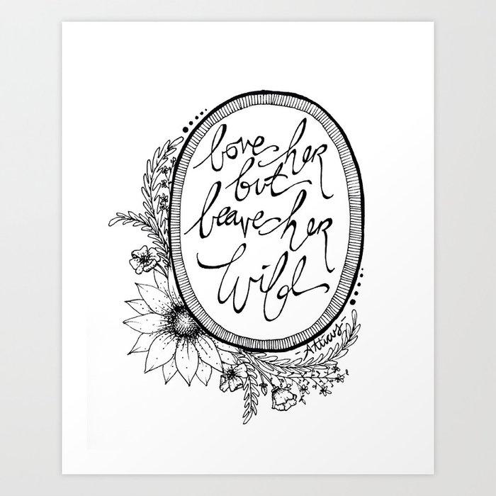 Leave her Wild Art Print