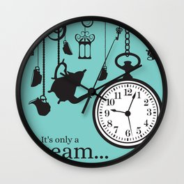 It's only a dream Wall Clock