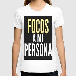 FOCOS A MI PERSONA  T-shirt