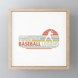 Never Underestimate A Retired Baseball Legend  Softball  Baseball Lover  Retro Sports Gift Idea  Framed Mini Art Print