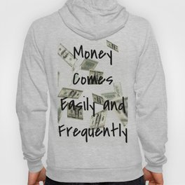 Money Comes Easily & Frequently (law of attraction affirmation) Hoody