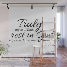 Psalm 62-1 my soul rest in God,salvation.Christian,Bibele verse Wall Mural