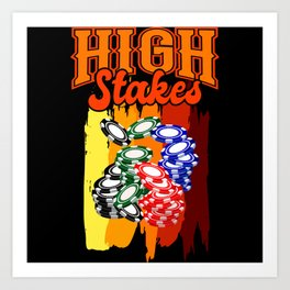 HIGH STAKES POKER CHIPS Poker Gift Poker Player Art Print