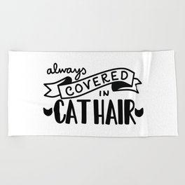 Covered in Cat Hair Beach Towel