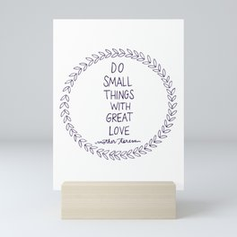 Do Small Things Mini Art Print