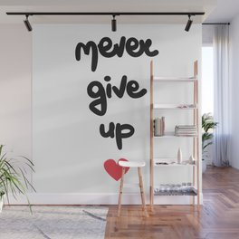 cute hand drawn lettering never give up quote with red heart Wall Mural