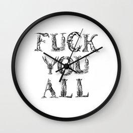 FUCK YOU ALL Wall Clock