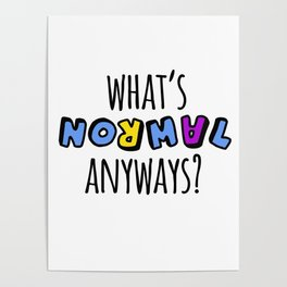 What's normal anyways? Poster
