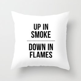 Up In Smoke | Down In Flames Throw Pillow