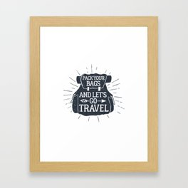 Pack Your Bags And Let's Go Travel Framed Art Print