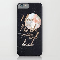 I Love you to the moon and back II Slim Case iPhone 6s