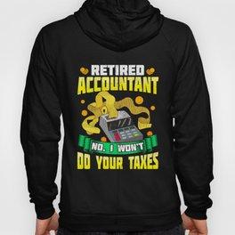 Funny Retired Accountant No I Won't Do Your Taxes Hoody