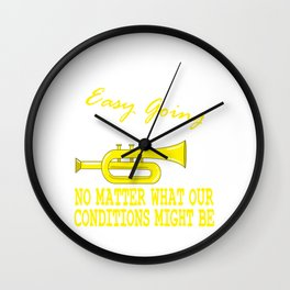 """Easy Going No Matter What Condition Might Be"" tee design. Makes a nice gift too!  Wall Clock"