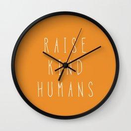 Raise kind humans Wall Clock