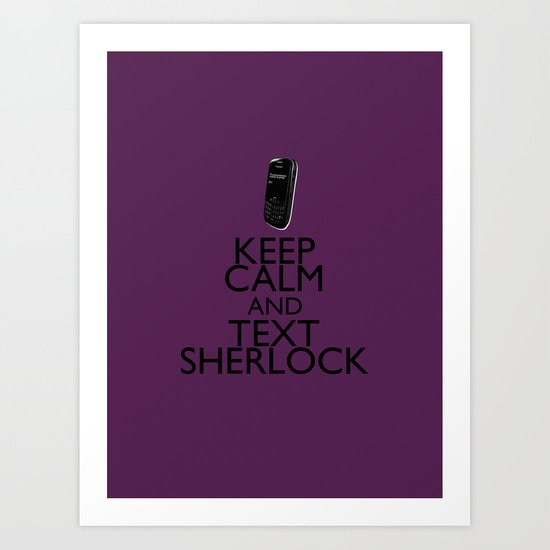 Keep calm and text Sherlock Art Print