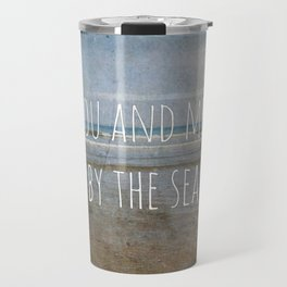You and me, by the sea Travel Mug