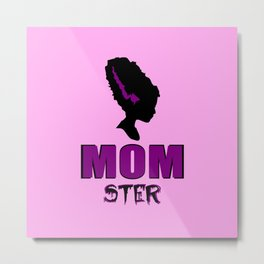 Mom ster funny quote Metal Print