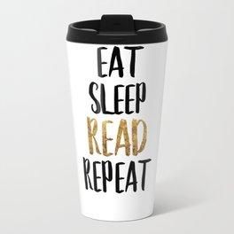 Eat Sleep Read Repeat Gold Travel Mug