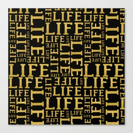 Life gold glitter lettering fancy glam typography pattern on black background Canvas Print