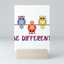 Be Different Owls Be Yourself Don't Pretend Self-Love Mini Art Print