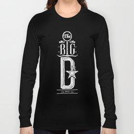 The Big D (wht) Long Sleeve T-shirt