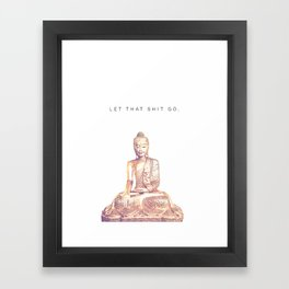 Let That Shit Go Framed Art Print