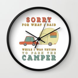 Camping Camper - Sorry For What I Said Vintage Retro Wall Clock