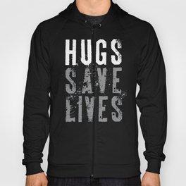 Hugs Save Lives Hoody