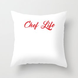 Chef Life Nine to Five Would've Been Too Easy Funny T-shirt Throw Pillow